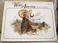 Wild America: A Collection of Drawings and Paintings fo North American Wildlife.