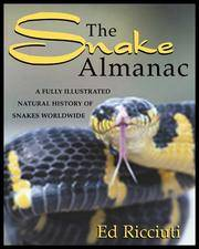 The Snake Almanac - A Fully Illustrated Natural History of Snakes Worldwide