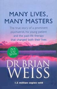 image of Many Lives, Many Masters: The True Story of a Prominent Psychiatrist, His Young Patient and the Past-life Therapy That Changed Both Their Lives