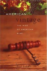 American Vintage the Rise of American Wine