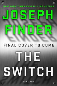The Switch: A Novel by  Joseph Finder - Hardcover - from BEST BATES and Biblio.com