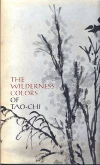 The Wilderness Colors of Tao-Chi by Marilyn Fu; Wen C. Fong - Hardcover - 1973 - from ThriftBooks (SKU: G0870990780I5N00)