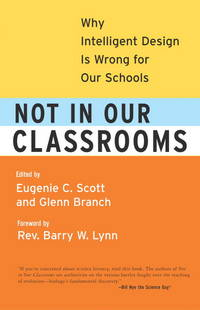 image of Not in Our Classrooms: Why Intelligent Design Is Wrong for Our Schools