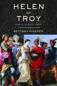 Helen of Troy: Goddess, Princess, Whore