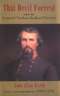 That Devil Forrest: the Life of General Nathan Bedford Forrest