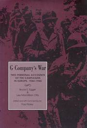 G Company's War : Two Personal Accounts of the Campaigns in Europe, 1944-1945