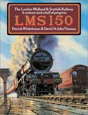 image of LMS 150: The London Midland and Scottish Railway - A Century and a Half of Progress