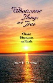 Whatsoever Things are True: Classic Discourses on Truth