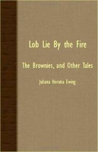 Lob Lie By the Fire