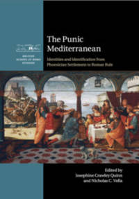 The Punic Mediterranean: Identities and Identification from Phoenician Settlement to Roman Rule...