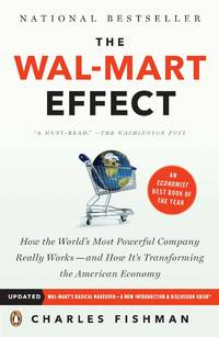 The Wal-Mart Effect: How the World's Most Powerful Company Really Works--and HowIt's...