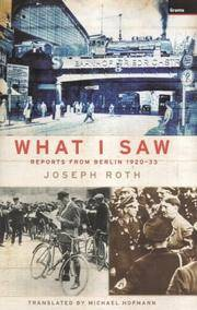 WHAT I SAW: REPORTS FROM BERLIN 1920 - 33