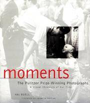 Moments : The Pulitzer Prize Photographs, A Visual Chronicle of Our Time