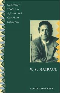 V. S. Naipaul (Cambridge Studies in African and Caribbean Literature)