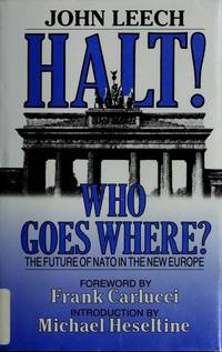HALT! WHO GOES THERE?: Future of N. A. T. O. in the New Europe