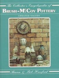 The Collector's Encyclopedia Of Brush-McCoy Pottery by Huxford