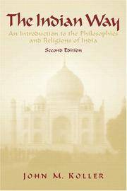 The Indian Way : An Introduction to the Philosophics and Religions of India
