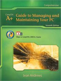 A+ Guide to Managing and Maintaining Your PC by Jean Andrews - Hardcover - 7th - 2009-12-02 - from Ergodebooks and Biblio.com