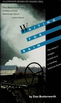 Waiting for Rain: A Farmer's Story by  Dan Butterworth - 1st - 1992 - from McAllister & Solomon Books (SKU: 097561)