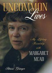 UNCOMMON LIVES: My Lifelong Friendship with Margaret Mead