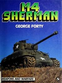 M4 Sherman (Weapons and Warfare) by George Forty - Hardcover - First - 1987-10-01 - from Ergodebooks and Biblio.com