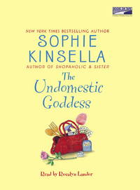 The Undomestic Goddess by Sophie Kinsella - 2005-01-01