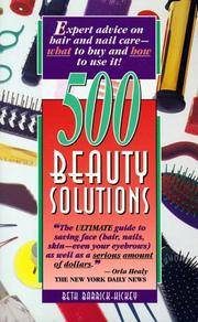 500 Beauty Solutions : Expert Advise on Hair and Nail Care