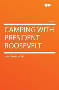 image of Camping With President Roosevelt