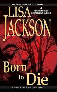 Born to Die (A Selena Alvarez / Regan Pescoli Mystery, Book 3)