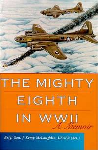 The Mighty Eighth in WWII : A Memoir