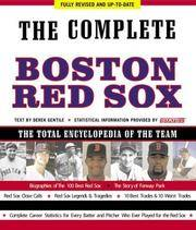 The Complete Boston Red Sox: the total encyclopedia of the team (Fully Revised and Up-To-Date)