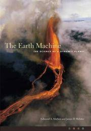THE EARTH MACHINE THE SCIENCE OF A DYNAMIC PLANET (HB 2004)