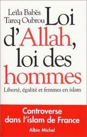 Loi D'Allah, Loi Des Hommes: Liberte, egalite Et Femmes En Islam