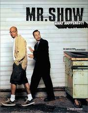 Mr. Show: What Happened?! The Complete Story and Episode Guide