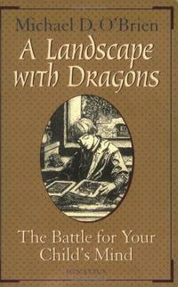 Landscape With Dragons : The Battle for Your Childs Mind