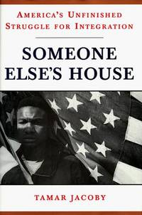 Someone Else's House: America's Unfinished Struggel for Integration