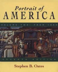 Portrait of America Vol. 2 from 1865 7th ed. by  Stephen B Oates - Paperback - 1999-01-01 - from Campus Bookstore (SKU: mon0000020529)