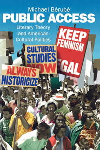 Public Access: Literary Theory and American Cultural Politics (Haymarket Series)