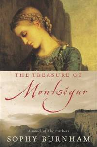 THE TREASURE OF MONTSEGUR: A Novel by  Sophy Burnham - First Edition, First Printing 1st Printing - 2002 - from Joe Staats, Bookseller (SKU: 9153)