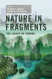 Nature in Fragments: The Legacy of Sprawl by  M.W. (eds)  E.A. and Klemens - Paperback - 2005 - from Anybook Ltd (SKU: 8462579)