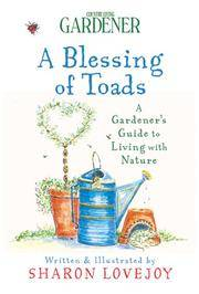A Blessing of Toads : A Gardener's Guide to Living with Nature : Country  Living Gardener