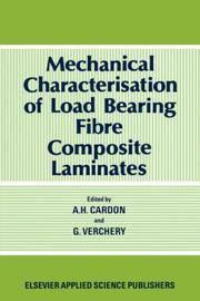 Mechanical Characterisation of Load Bearing Fibre Composite Laminates