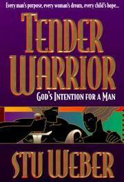 Tender Warrior: God's Intention for a Man