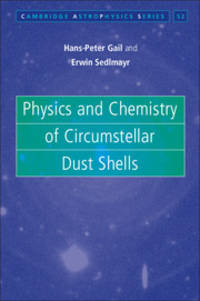 Physics and Chemistry of Circumstellar Dust Shells (Cambridge Astrophysics) by  Erwin  Hans-Peter; Sedlmayr - First Edition - 2013 - from Prior Books (SKU: 107037)