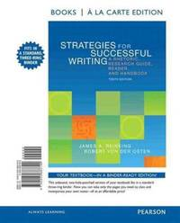 image of Strategies for Successful Writing: A Rhetoric, Research Guide, Reader, and Handbook, Books a la Carte Edition (10th Edition)