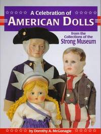 A Celebration of American Dolls from the Collections of The Strong Museum