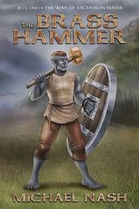 The Brass Hammer: Book One of the War of Ascension Series