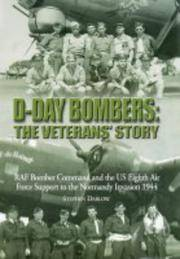 D-Day Bombers : The Veterans' Story: RAF Bomber Command and the US Eighth Air Force Support to the Normandy Invasion 1944