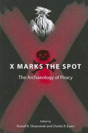 X Marks the Spot: The Archaeology of Piracy (New Perspectives on Maritime History and Nautical...