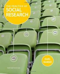 The Practice of Social Research, 13th Edition by  Earl R Babbie - Hardcover - from SGS Trading Inc and Biblio.com